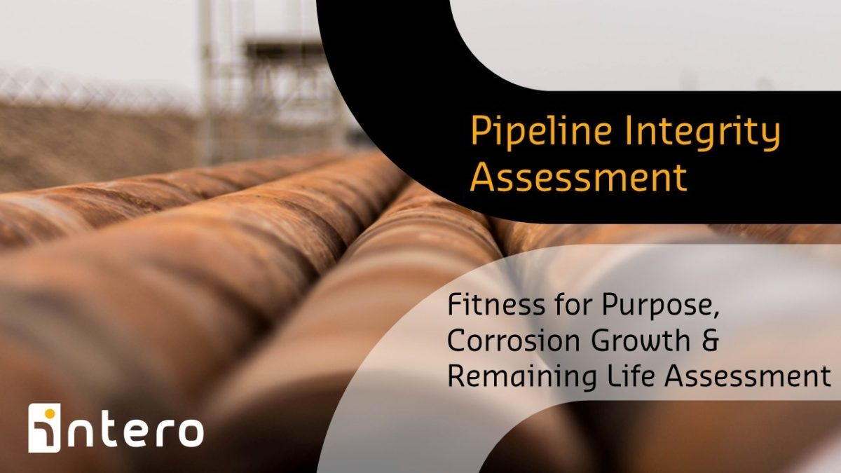 Fitness for Purpose, Corrosion Growth & Remaining Life Assessment